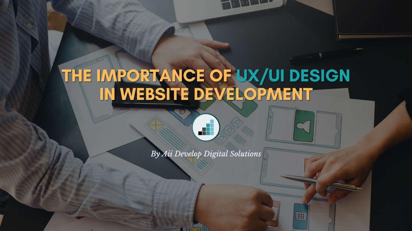 Importance of UX/UI Design in Website Development