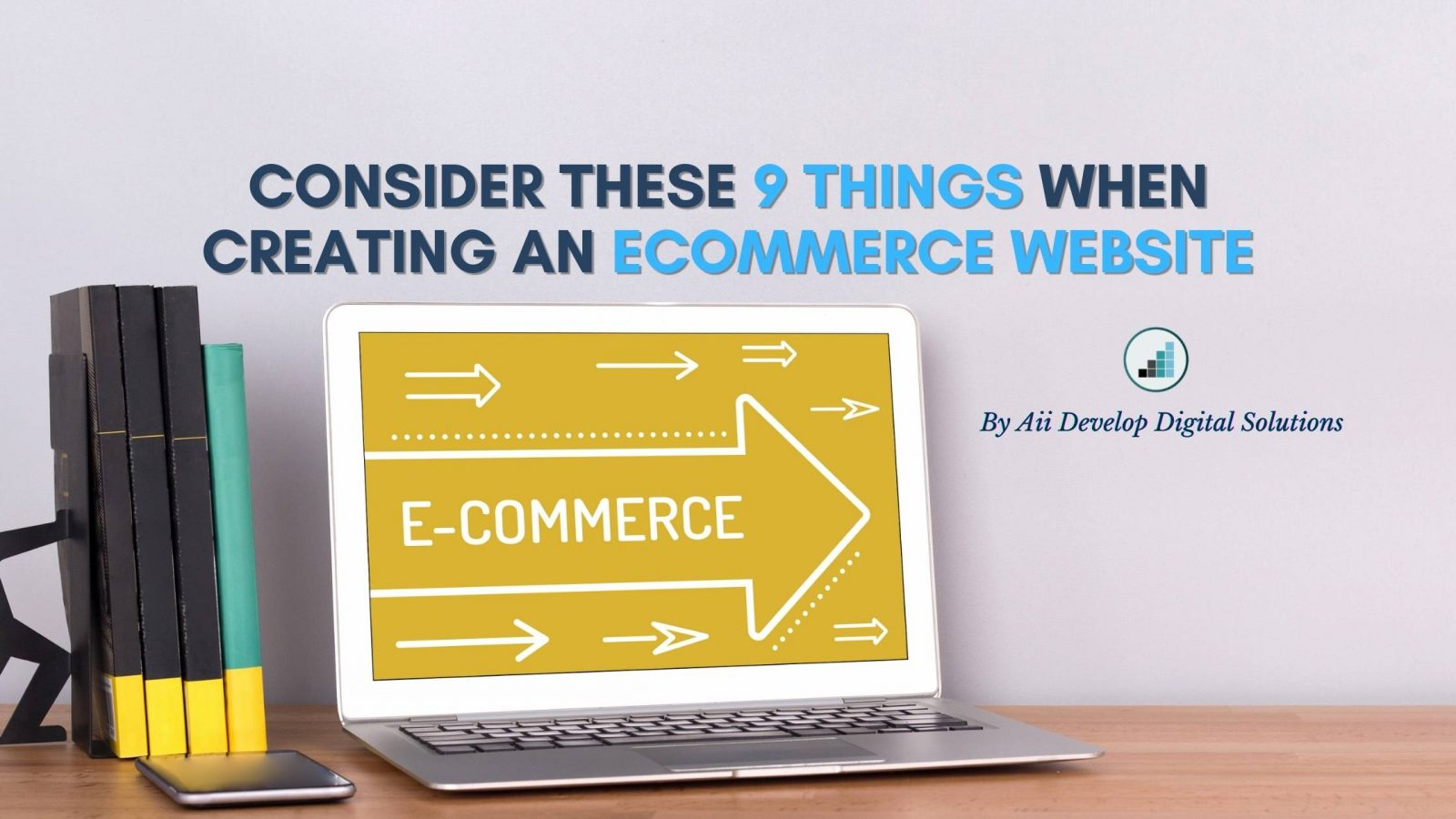 Consider These 9 Things When Creating an Ecommerce Website