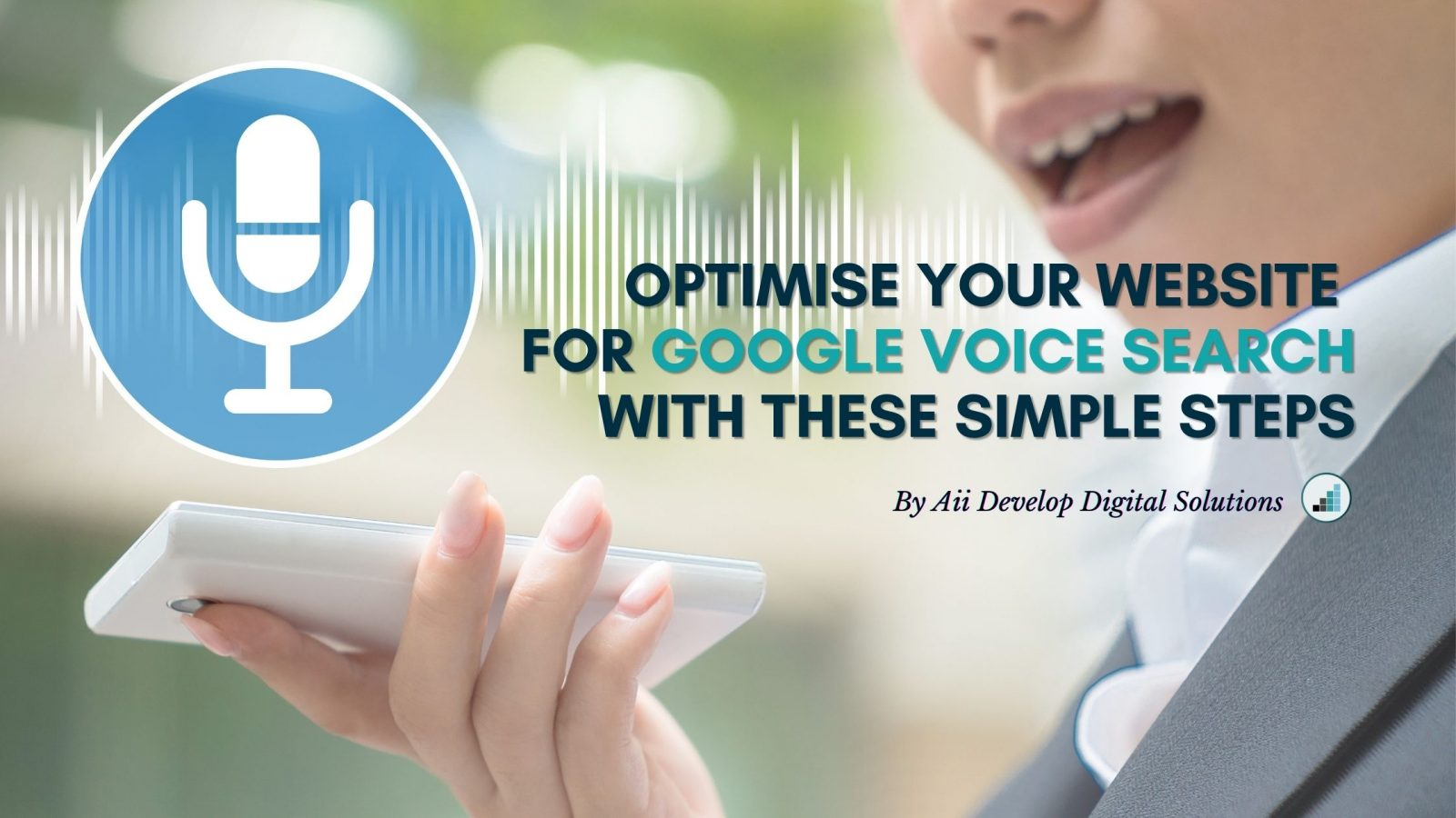 Optimize Your Website For Google Voice Search With These Simple Steps