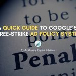 A Quick Guide To Google's Three-Strike Ad Policy System